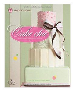 Peggy Porschen - Cake Chic