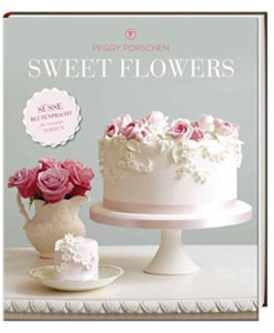 Peggy Porschen - Sweet Flowers