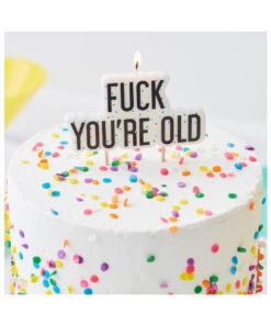 Geburtstagskerze - FUCK YOU`RE OLD